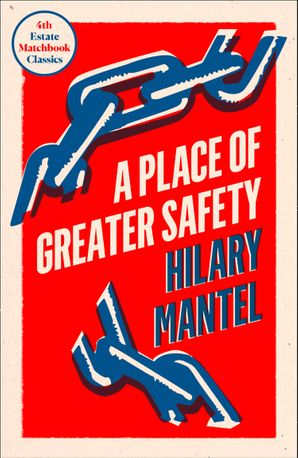 A Place of Greater Safety (4th Estate Matchbook Classics) Paperback  by Hilary Mantel