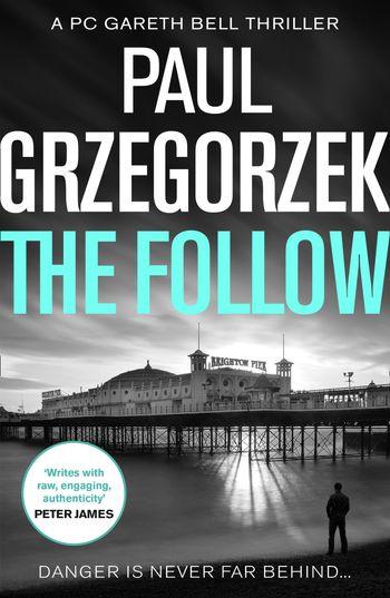The Follow (Gareth Bell Thriller, Book 1) - Paul Grzegorzek