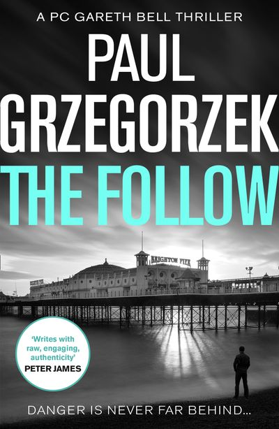 The Follow (Gareth Bell Thriller, Book 1) - Paul Grzegorzek