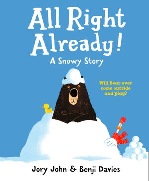 All Right Already! Hardcover  by Jory John