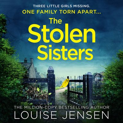 The Stolen Sisters - Louise Jensen, Read by to be announced