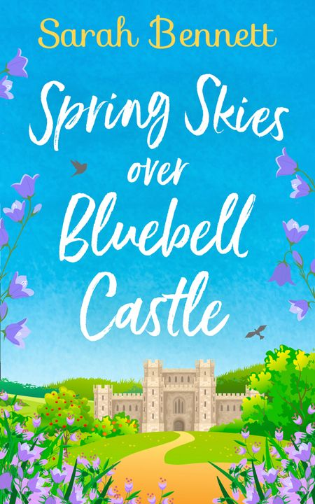 Spring Skies Over Bluebell Castle (Bluebell Castle, Book 1) - Sarah Bennett