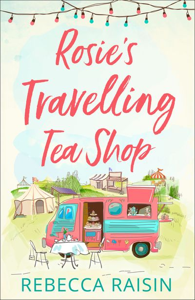 Rosie's Travelling Tea Shop - Rebecca Raisin