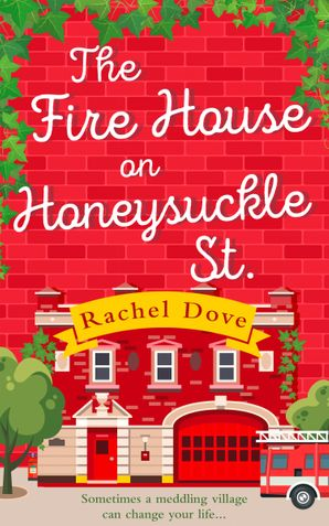 The Fire House on Honeysuckle Street Paperback  by Rachel Dove