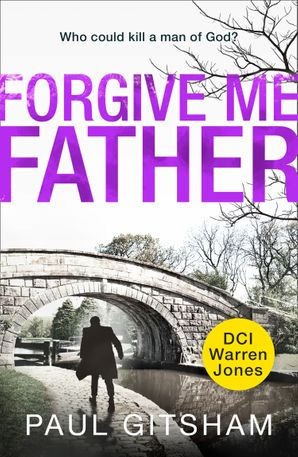 Forgive Me Father (DCI Warren Jones, Book 5) Paperback  by Paul Gitsham