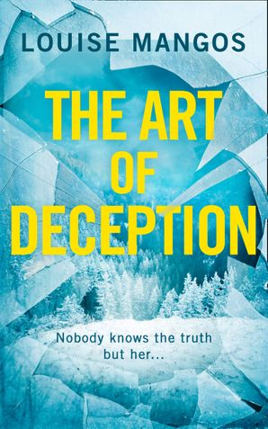 The Art of Deception Paperback  by Louise Mangos