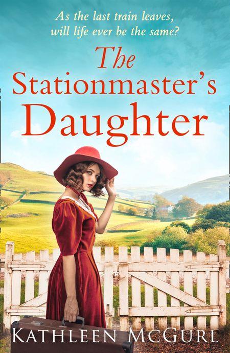 The Stationmaster's Daughter - Kathleen McGurl