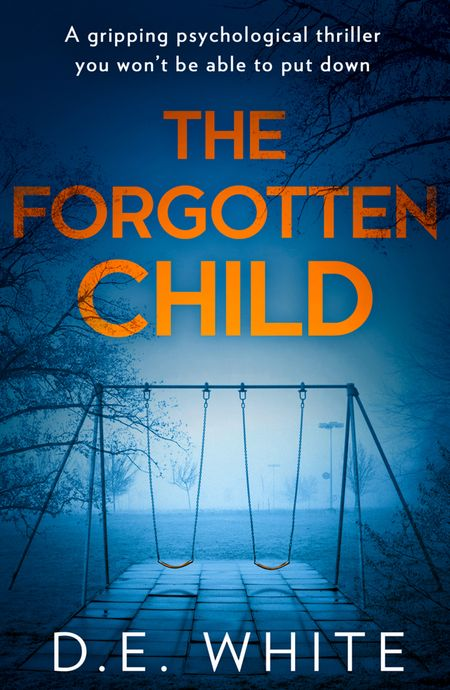 The Forgotten Child - D. E. White