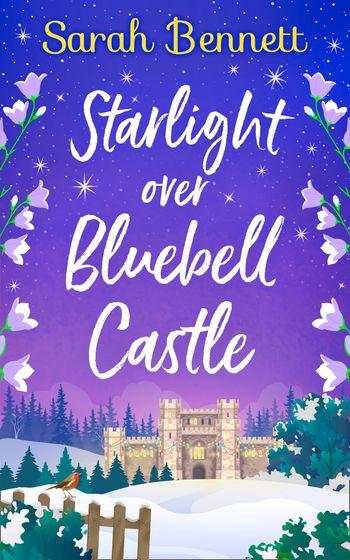 Starlight Over Bluebell Castle (Bluebell Castle, Book 3) - Sarah Bennett