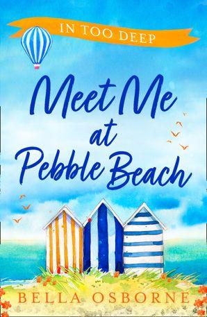 Meet Me at Pebble Beach: Part Two – In Too Deep eBook  by Bella Osborne