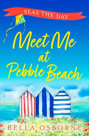 Meet Me at Pebble Beach: Part Four – Seas the Day eBook  by Bella Osborne