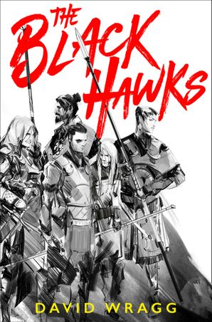 The Black Hawks (Articles of Faith, Book 1) Paperback  by David Wragg