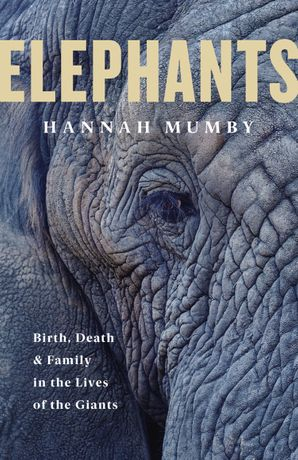 elephants-birth-death-and-family-in-the-lives-of-the-giants