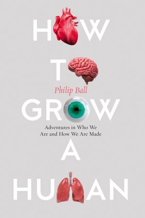 how-to-grow-a-human-adventures-in-who-we-are-and-how-we-are-made