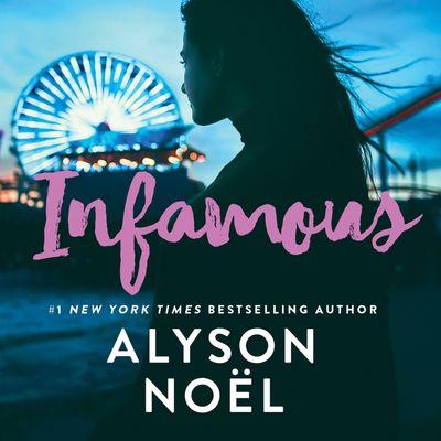 Infamous - Alyson Noël, Read by Kyla Garcia