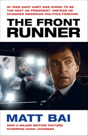 The Front Runner (All the Truth Is Out Movie Tie-in) Paperback  by Matt Bai