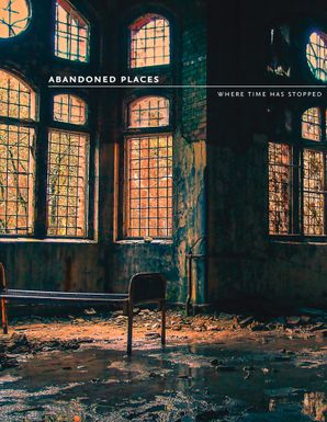 Abandoned Places: Where time has stopped