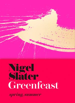 Greenfeast: Spring, Summer (Cloth-covered, flexible binding) Hardcover  by Nigel Slater