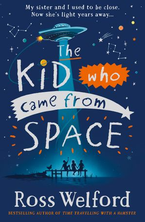 The Kid Who Came From Space Paperback  by Ross Welford