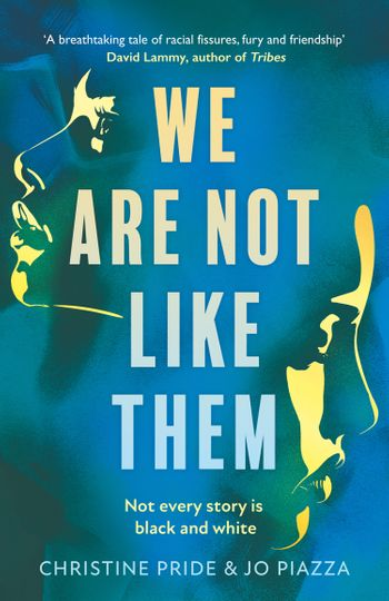 We Are Not Like Them - Christine Pride and Jo Piazza