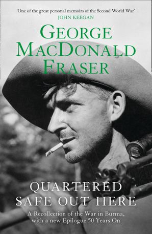 Quartered Safe Out Here Paperback  by George MacDonald Fraser