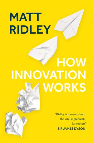 How Innovation Works Hardcover  by Matt Ridley