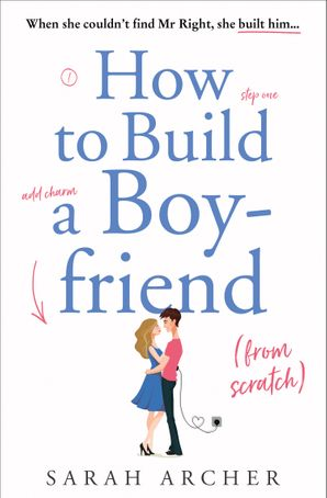 How to Build a Boyfriend from Scratch Paperback  by Sarah Archer