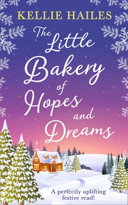 The Little Bakery of Hopes and Dreams - Kellie Hailes