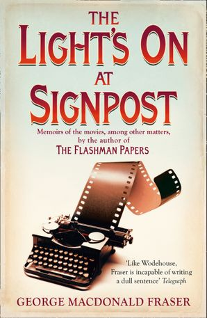 the-lights-on-at-signpost-memoirs-of-the-movies-among-other-matters