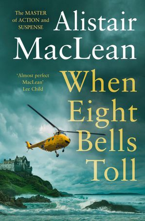 When Eight Bells Toll Paperback  by Alistair MacLean