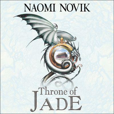 Throne of Jade - Naomi Novik, Read by Simon Vance