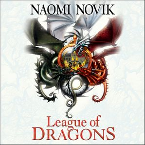 league-of-dragons-the-temeraire-series-book-9