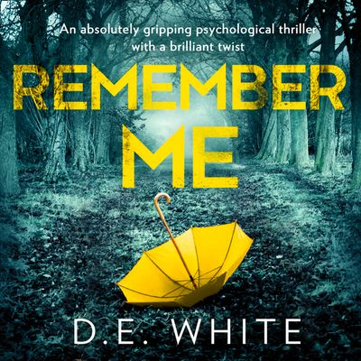 Remember Me - D. E. White, Read by Caryl Jones