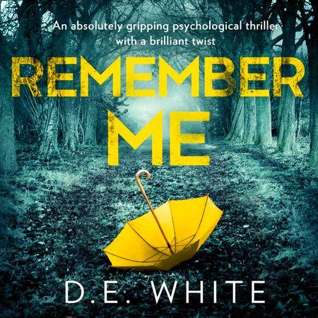 Remember Me - D. E. White, Read by Caryl Jones
