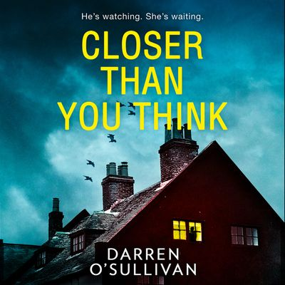 Closer Than You Think - Darren O'Sullivan, Read by Darren O'Sullivan and Avena Wallace