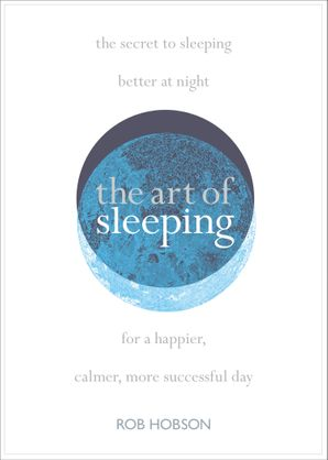 The Art of Sleeping Paperback  by Rob Hobson