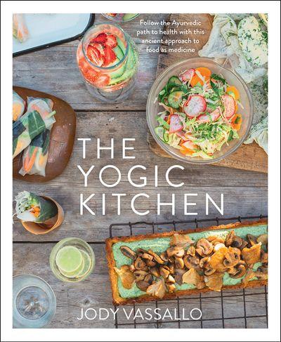 The Yogic Kitchen - Jody Vassallo