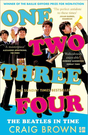One Two Three Four: The Beatles in Time eBook  by Craig Brown