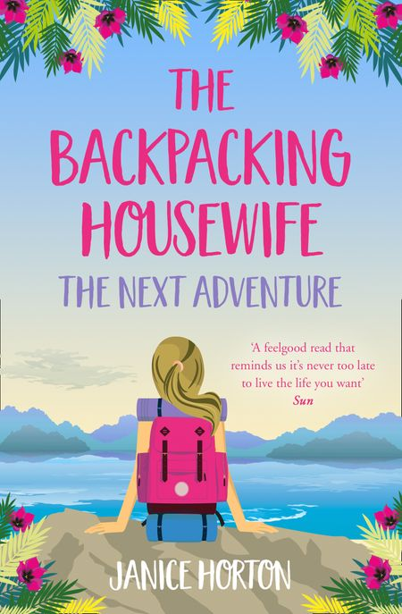 The Backpacking Housewife: The Next Adventure (The Backpacking Housewife, Book 2) - Janice Horton