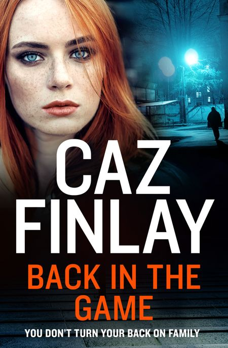 Back in the Game (Bad Blood, Book 2) - Caz Finlay