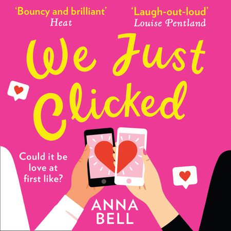 We Just Clicked - Anna Bell, Read by Sophie Roberts