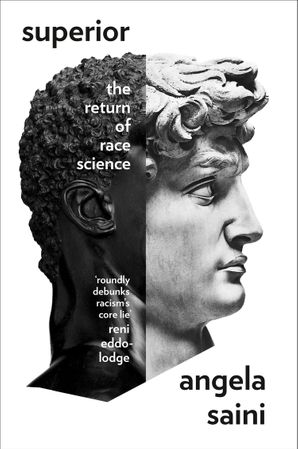 Superior: The Return of Race Science Hardcover  by Angela Saini