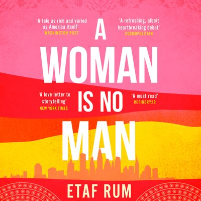 A Woman is No Man - Etaf Rum, Read by Ariana Delawari, Dahlia Salem and Susan Nesmai