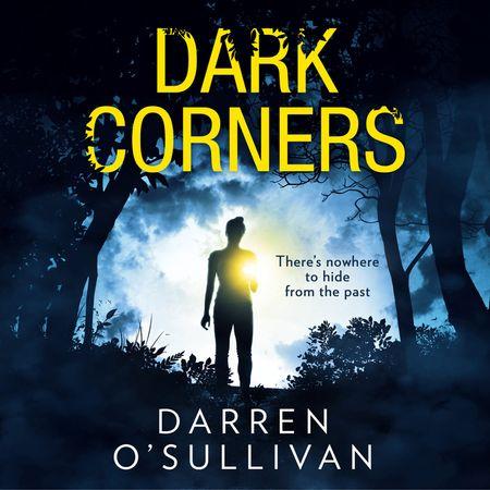 Dark Corners - Darren O'Sullivan, Read by Emma Pallant