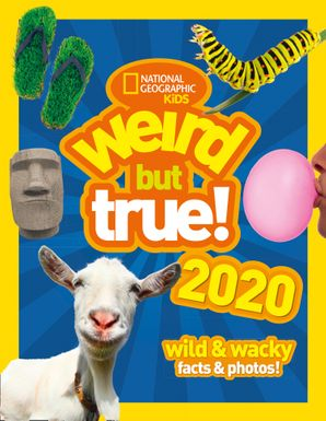 Weird but true! 2020: wild & wacky facts & photos! (Weird But True) Hardcover  by No Author