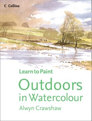 Outdoors in Watercolour (Learn to Paint) Paperback  by Alwyn Crawshaw