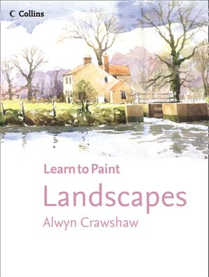Landscapes (Learn to Paint) Paperback  by Alwyn Crawshaw