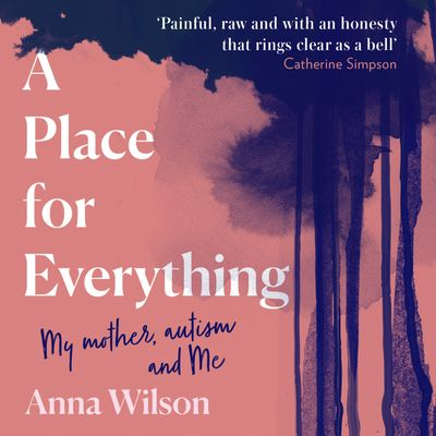A Place for Everything - Anna Wilson, Read by Rachel Bavidge