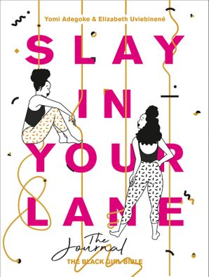 Slay In Your Lane: The Journal Paperback  by