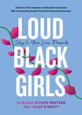 Loud Black Girls: 20 Black Women Writers Ask: What's Next?